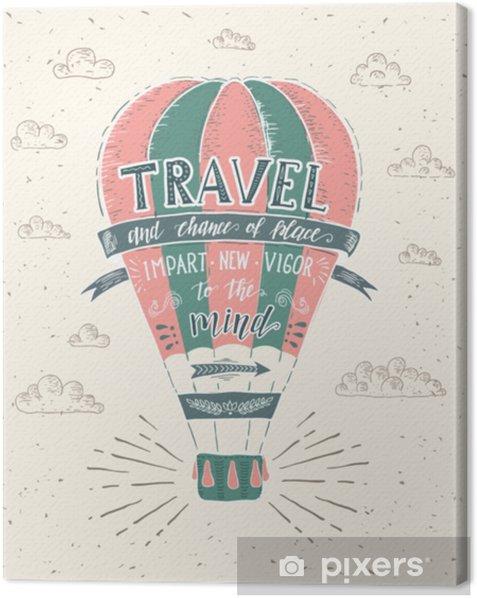 Obraz na płótnie Podróżować. wektor ręcznie rysowane ilustracja do druku t-shirt lub plakat z ręki napis cytat. - Transport