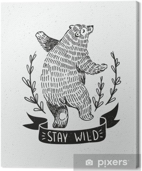 """Obraz na płótnie Ręcznie rysowane taniec niedźwiedzia. wektor szkic ilustracji ze stylowym napisem """"zostań dziki"""". - Zwierzęta"""