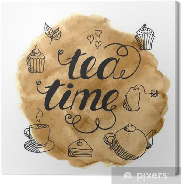 Obraz na płótnie Tea time ręcznie rysowane litery na abstrakcyjnym tle Akwarele. - Zasoby graficzne