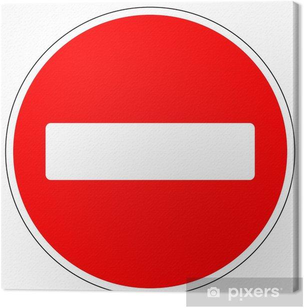 Obraz na płótnie Znak drogowy brak wpisu - Znaki i symbole