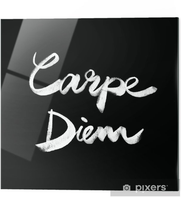 Obraz na szkle Carpe diem. Odręczne cytat - Tematy