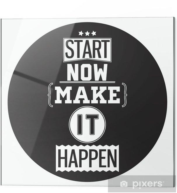 Obraz na szkle Typograficzny Poster Design - Zacznij teraz. Make it Happen - Naklejki na ścianę