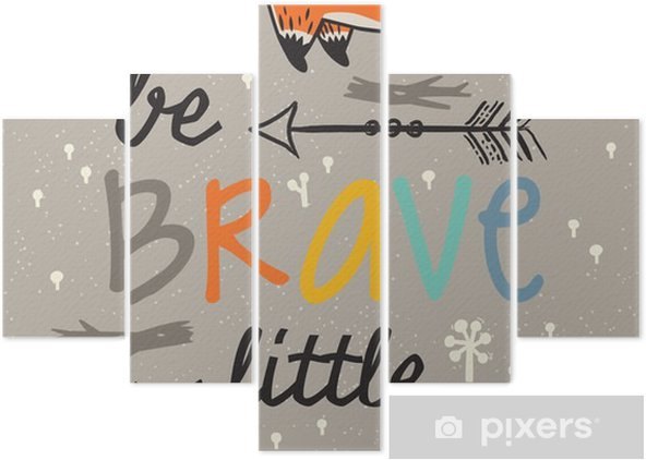 Be brave poster for children with foxes in cartoon style Pentaptych - Animals