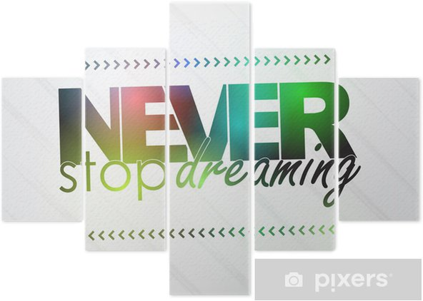 Never stop dreaming Pentaptych - Backgrounds