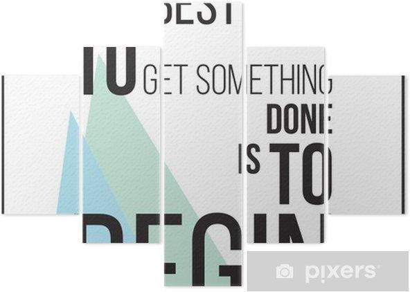 Pentaptychon Der beste Weg, um etwas zu bekommen ist es, Motivation Poster beginnen - Stile