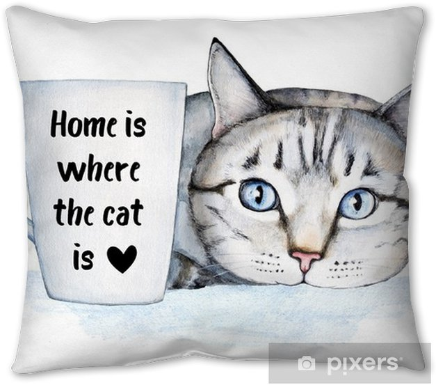 Famous cat quote about home and pets. Beautiful hospitable home decoration, poster, postcard. General universal classical theme. Lettering and watercolor illustration, isolated on white background Pillow Cover - Animals
