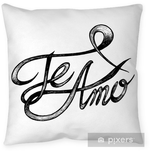 Te Amo I Love You Hand Drawn Quotes Black On White Pillow Best Te Amo Quotes