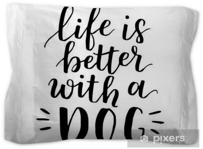 1ce53ee4db Dog adoption hand written lettering. Brush lettering quote about the dog  Life is better with a dog . Vector motivational saying with black ink on  white ...
