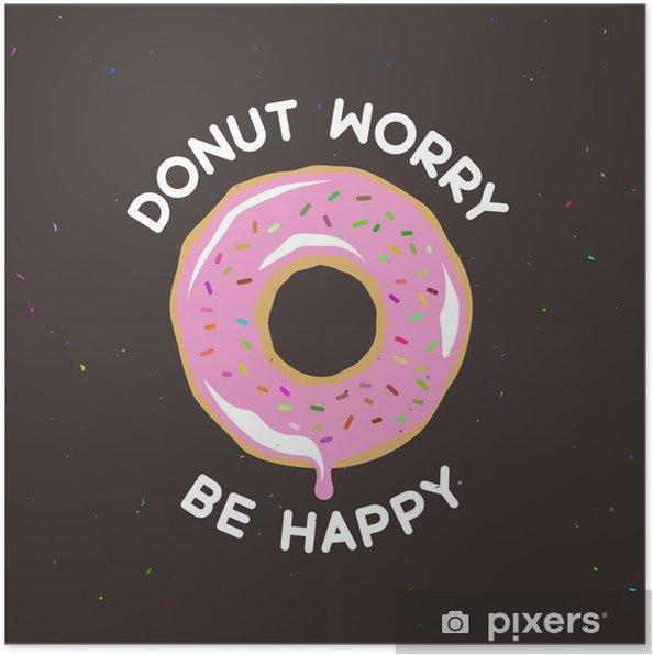 Donut bekymre sig være glad vintage plakat. Vektor illustration. Plakat - Mad
