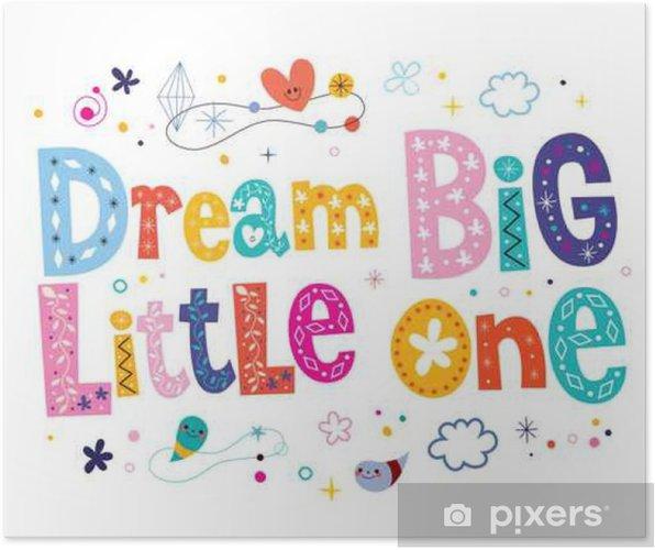 c74edf00 Plakat Drøm stor liten en - barnehage kunst • Pixers® - Vi lever for ...