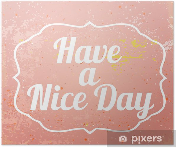god dag citat Grunge inspirerende citat Har en god dag vektor Plakat • Pixers  god dag citat