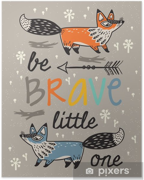 Plakat Bądź odważny plakat dla dzieci z lisów w stylu kreskówki - Zwierzęta