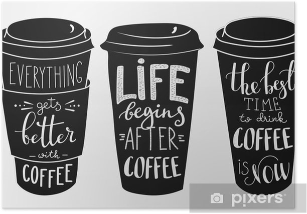 Plakat Cytat Nadruki na papierze filiżanka kawy kształcie zestawu - Napoje
