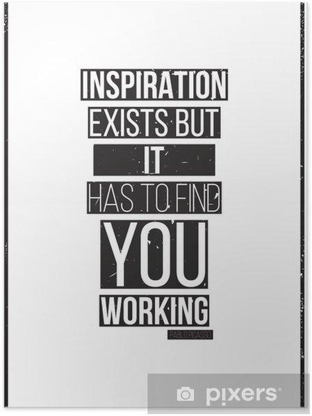 Plakat Inspiracja istnieje, ale musi znaleźć Ci pracę. Pablo Picass - Koncepcje biznesowe