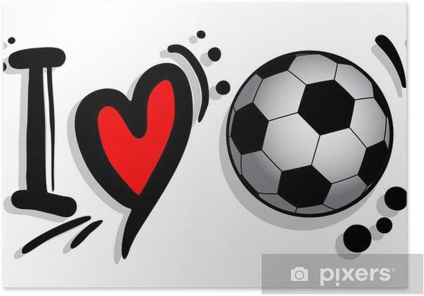 Plakat Kocham piłkę nożną - Sporty drużynowe
