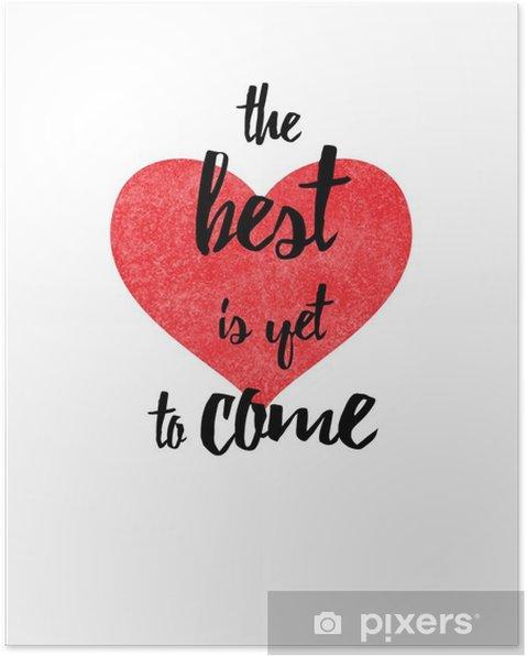 Plakat Najlepsze jest jeszcze przed nami cytat - Uczucia i emocje