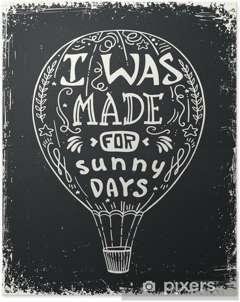Plakat samoprzylepny Gorące powietrze balon ilustracji wektorowych, liternictwo typografii plakat z pozytywnym cytatem i balonem. I powstał na słoneczne dni. - Hobby i rozrywka