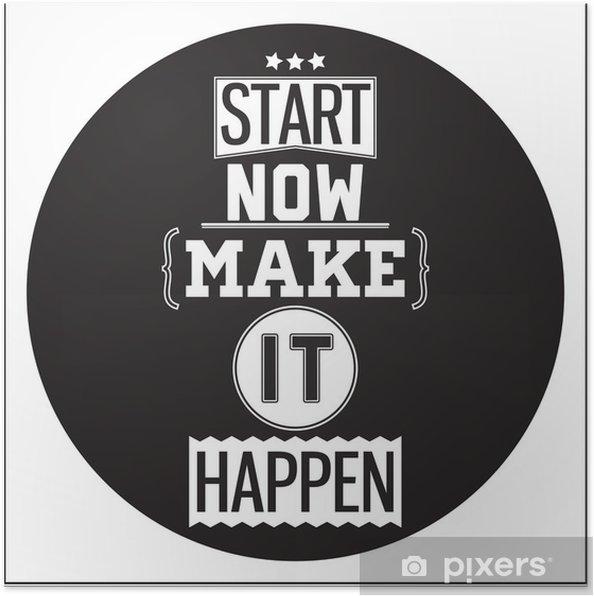Plakat Typograficzny Poster Design - Zacznij teraz. Make it Happen - Naklejki na ścianę