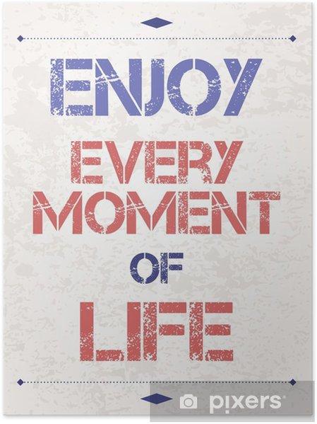 Plakát Užijte si každý okamžik - Grafika