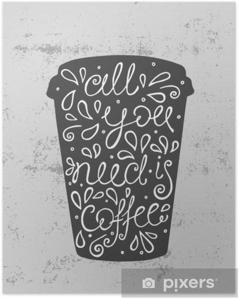 Plakat Wszystko, czego potrzebujesz, to kawa - ręcznie rysowane cytat. ładny szkic. ilustracji wektorowych - Jedzenie