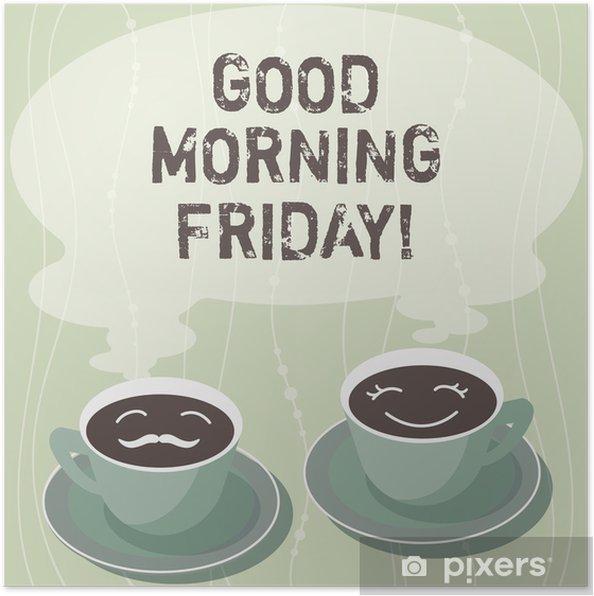 Poster Guten Morgen Freitag Konzept Bedeutung Begrüßung Jemand Am Anfang Des Tages Woche Start Wochenende Sätze Tasse Untertasse Für Sie Und Ihn