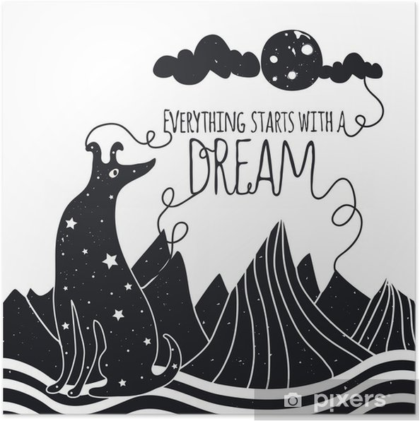 Poster Nette romantische Vektor-Illustration mit Hund auf dem Mond suchen. Alles beginnt mit einem Traum. Sterne, Berge und Wolken. - Tiere