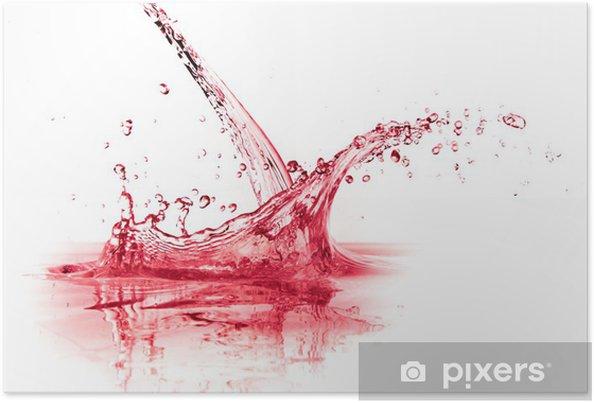 Poster rotwein splash pixers wir leben um zu ver ndern - Rotwein an der wand ...