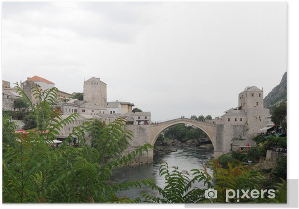 Poster Ville de Mostar en Herzégovine - Vieux Pont - Europa