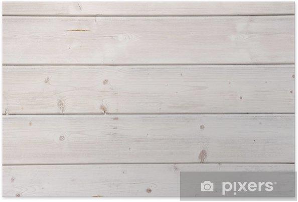 Poster Weisse Holzwand Nahaufnahme Pixers Wir Leben Um Zu Verandern