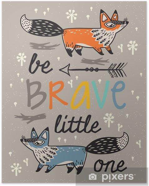Póster Seja corajoso cartaz para crianças com raposas no estilo dos desenhos animados - Animais
