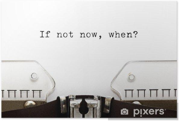 Póster Typewriter If Not Now When - Conceitos de Negócios