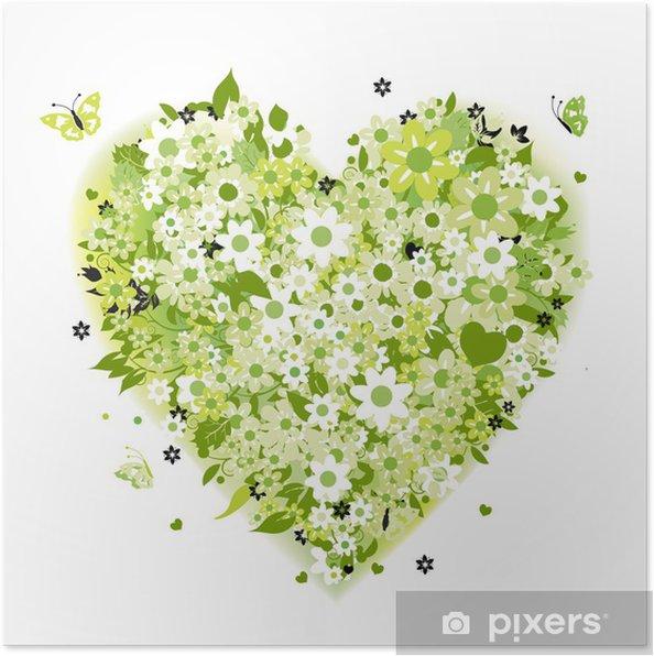 çiçek Kalp şekli Yeşil Yaz Poster Pixers Haydi Dünyanızı