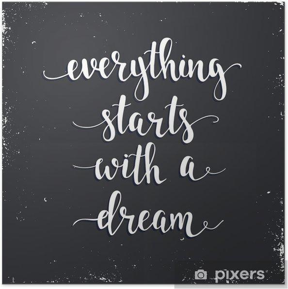Poster Alles begint met een droom. - Grafische Bronnen