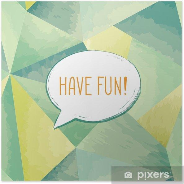 Poster Amusez-vous à la bulle de dialogue lettrage. signe drôle. invitation de fête. - Ressources graphiques