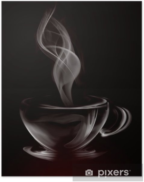 Artistic Illustration Smoke Cup Of Coffee on black Poster -