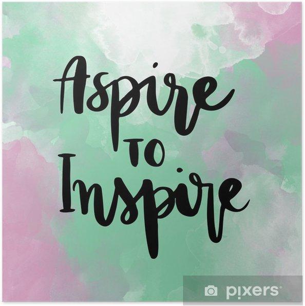 Poster autocollant Aspire à inspirer inspiré message d'écriture manuscrite sur fond coloré - Émotions et sentiments