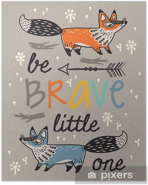 Poster autocollant Soyez courageux affiche pour les enfants avec des renards dans le style de bande dessinée - Animaux