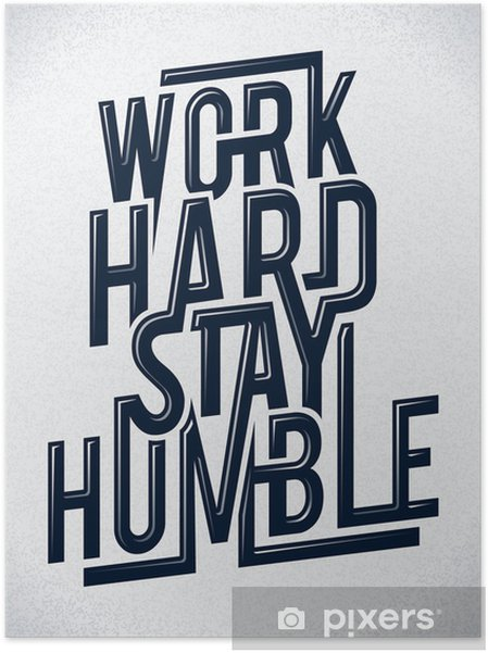 Poster autocollant Travailler dur rester humble illustration vectorielle de la typographie. -