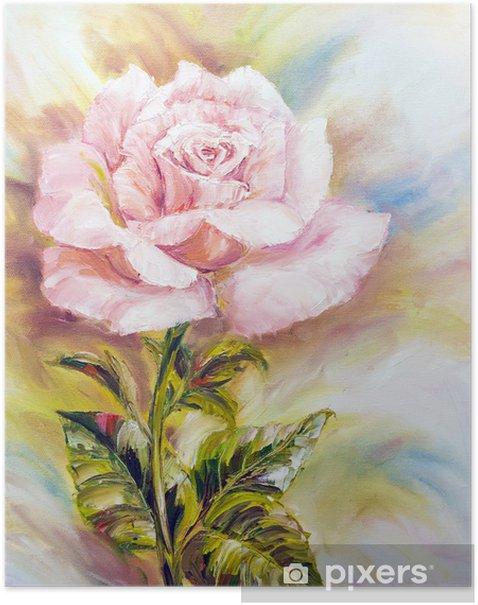 Poster Belle Rose Peinture A L Huile Sur Toile Pixers Nous