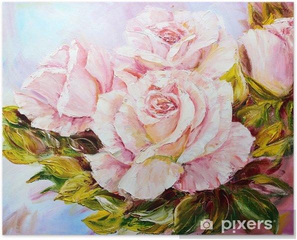 Poster Belles Roses Peinture A L Huile Sur Toile Pixers Nous