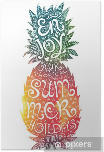 Bright colors hand drawn watercolor pineapple silhouette with grunge lettering inside. Enjoy your tropical summer holidays trip. Poster - Food