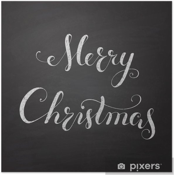 Christmas Chalkboard.Christmas Chalkboard With Calligraphy Lettering Poster