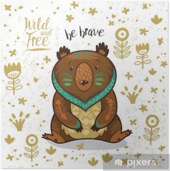 Póster Ejemplo del oso india linda con el texto sea valiente - Hobbies y entretenimiento