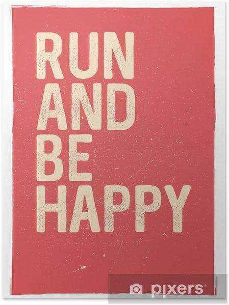 Poster Exécuter Et être Heureux Expression De Motivation Insolite Conception De L Affiche De Gymnastique L Inspiration Marathon Exécution De