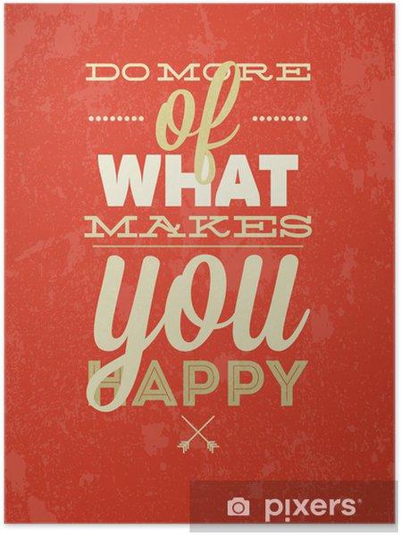 Poster Gör mer av det som gör dig lycklig typografi vektor illustration. -