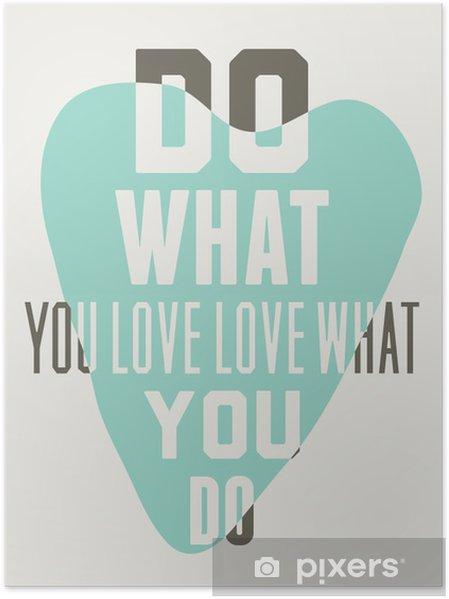Poster Gör vad du älskar älskar det du gör. Bakgrund av blå hjärtan - Grafiska resurser