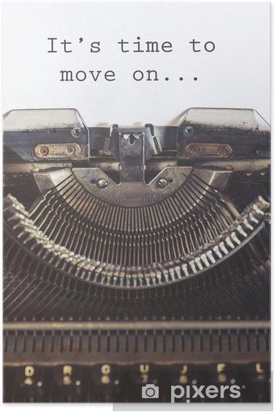 Poster Het is tijd om verder te gaan motiverende boodschap geschreven met een antieke typemachine - Gevoelens, Emoties en Staten van Geest
