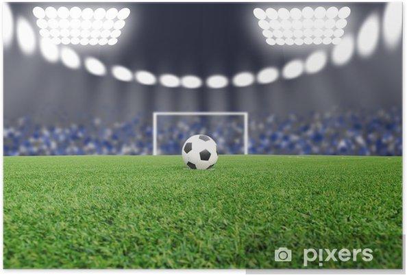 Poster Le ballon de football sur le terrain dans le stade pendant la nuit - Autres sentiments