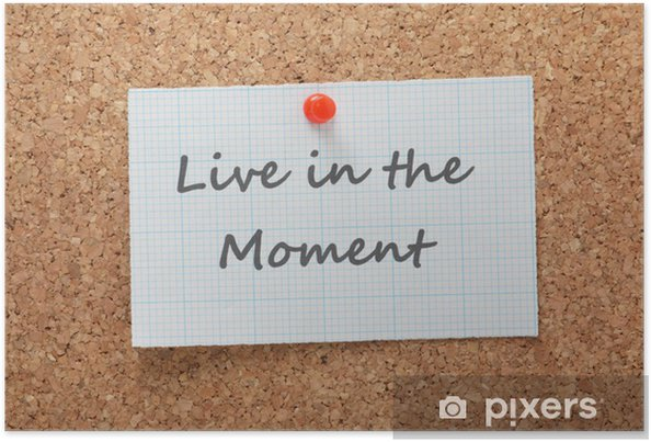 Live In The Moment Printed On A Piece Of Graph Paper Poster Pixers
