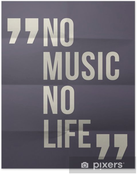 """""""No music no life"""" quote on folded in eight paper background Poster -"""
